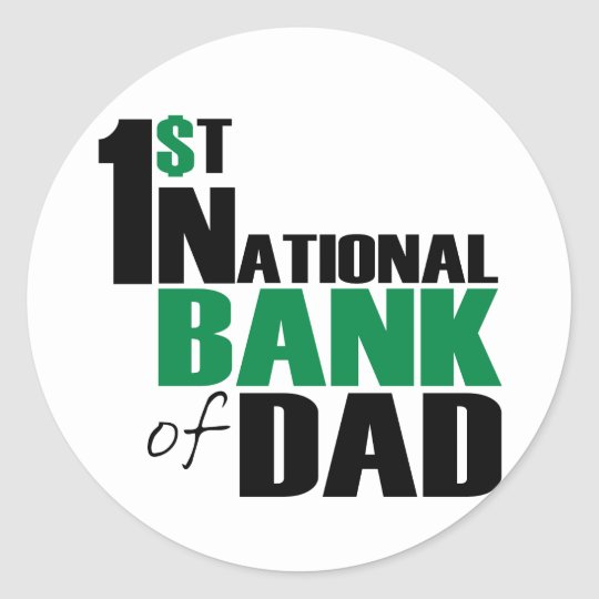 Bank of Dad Classic Round Sticker