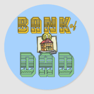 Bank of Dad Father's Day Products Round Stickers