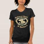 Bank Of Mothers T Shirts