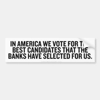 Bank-Selected Candidates Bumper Sticker Car Bumper Sticker