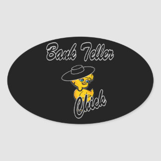 Bank Teller Chick #4 Oval Sticker