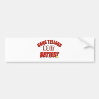 Bank Teller designs Bumper Sticker