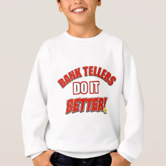Bank Teller designs Sweatshirt