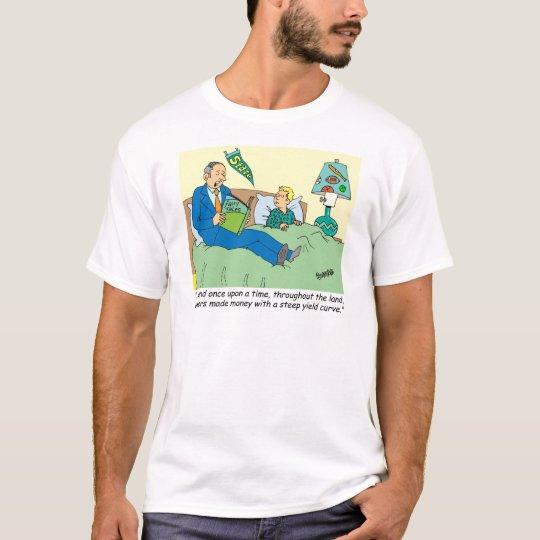BANKER / BROKER / BEDTIME STORY /INVESTING T-Shirt