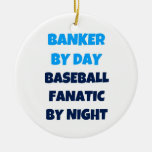 Banker by Day Baseball Fanatic by Night Christmas Tree Ornaments