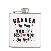 banker by day world's best mom by night banker flask