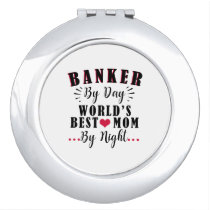 banker by day world's best mom by night banker makeup mirror
