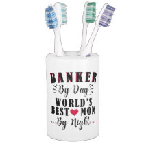 banker by day world's best mom by night banker soap dispenser and toothbrush holder