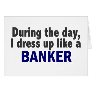 Banker During The Day Card