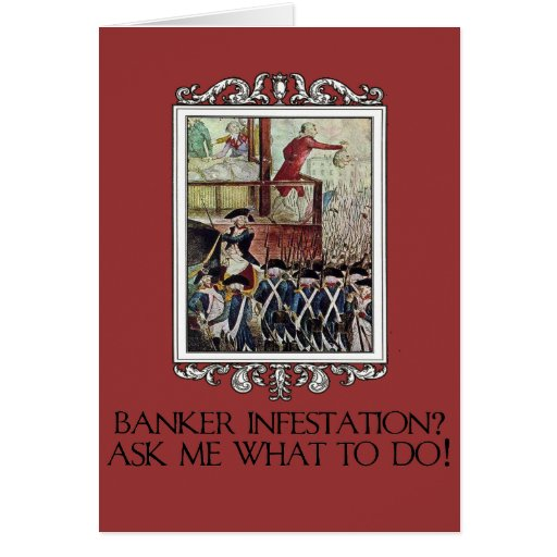 Banker Infestation?  Ask Me What To Do! Greeting Card
