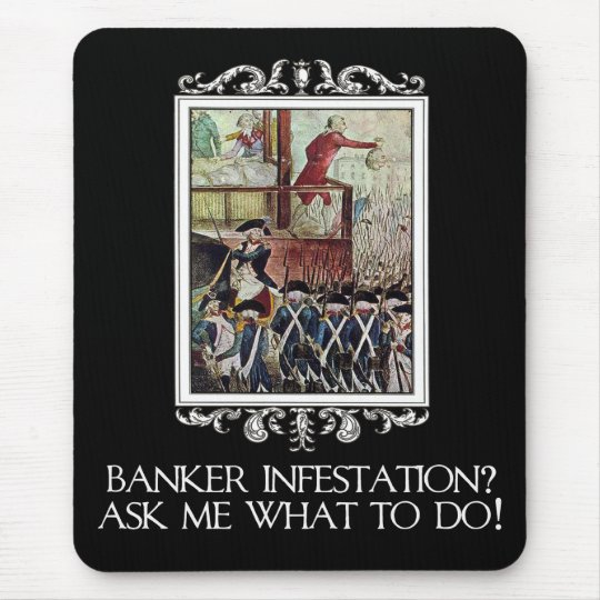Banker Infestation?  Ask Me What To Do! Mouse Pad