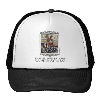 Banker Infestation?  Ask Me What To Do! Trucker Hat