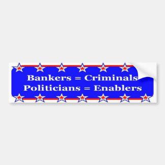 Bankers and Politicians Bumper Sticker Car Bumper Sticker