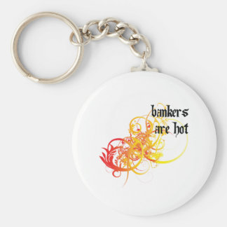 Bankers Are Hot Key Chain