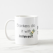 Bankers do it! coffee mug