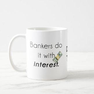 Bankers do it! coffee mug