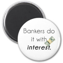 Bankers do it! magnet