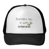 Bankers do it! trucker hat