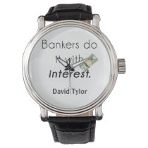 Bankers do it! wristwatch