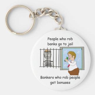 Bankers Who Rob People Get Bonuses Keychain