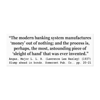 Banking Systems Manufacture Money Out Of Nothing Gallery Wrapped Canvas