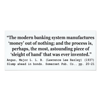 Banking Systems Manufacture Money Out Of Nothing 4x9.25 Paper Invitation Card