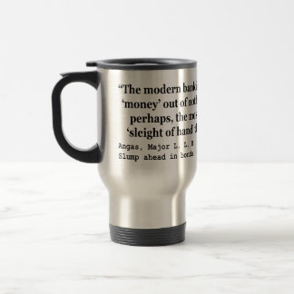 Banking Systems Manufacture Money Out Of Nothing Mug