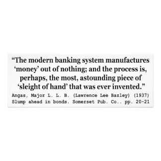 Banking Systems Manufacture Money Out Of Nothing Photo Print