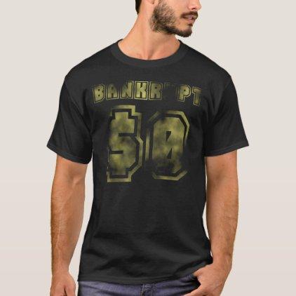 BANKRUPT $0 T-Shirt