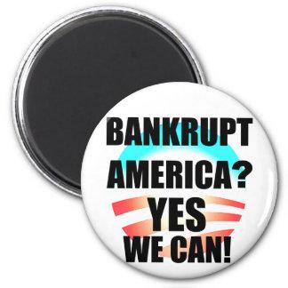 Bankrupt America? 2 Inch Round Magnet