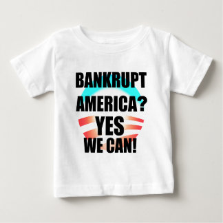 Bankrupt America? Baby T-Shirt
