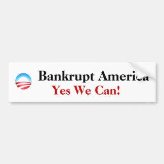 Bankrupt America,... Bumper Sticker