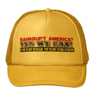 Bankrupt America? Trucker Hats