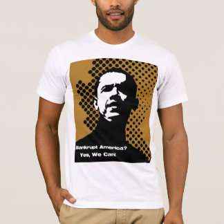 BANKRUPT AMERICA - YES WE CAN T-Shirt