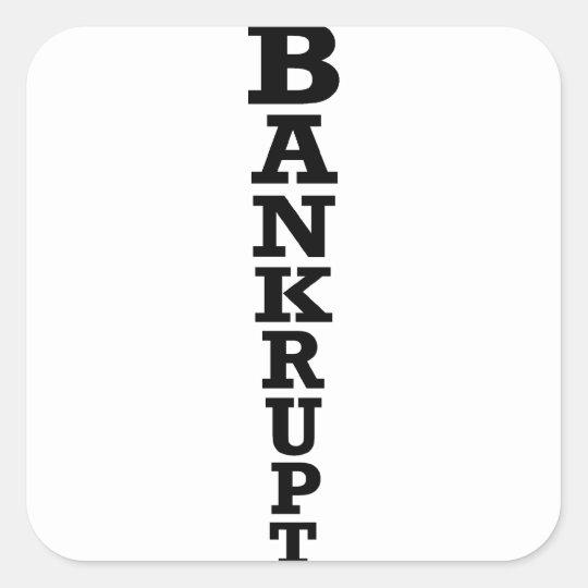 Bankrupt Square Sticker