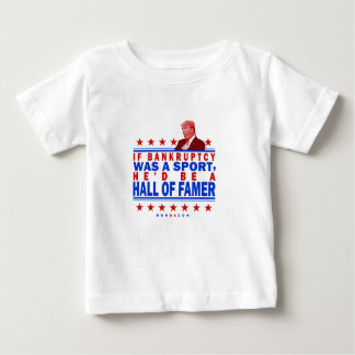 Bankruptcy Hall of Fame Baby T-Shirt