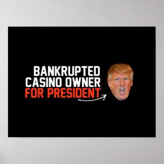 Bankrupted Casino owner for President- - .png Poster