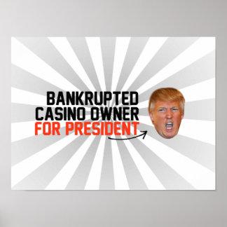 Bankrupted Casino owner for President-.png Poster