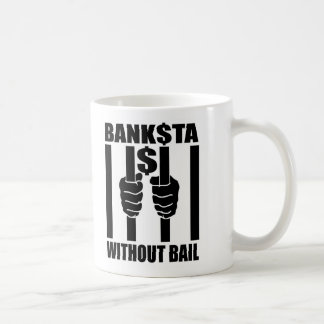 Banksta$ Without Bail Coffee Mug