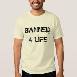 BANNED4 LIFE SHIRT