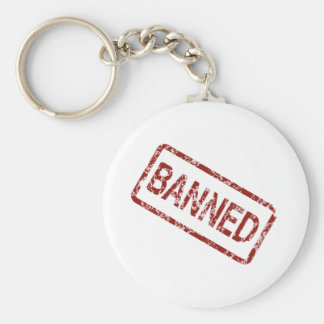 BANNED COMMENT SAYING WARNING BLACK RED TOUGH KEY CHAIN