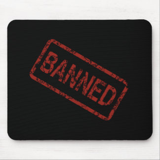 BANNED COMMENT SAYING WARNING BLACK RED TOUGH MOUSE PAD