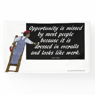 """Banner """"Opportunity is Dressed in Overalls"""""""