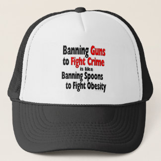 Banning Guns to fight crime... Trucker Hat