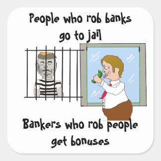Banqueros que la gente de Rob consigue a primas Pegatina Cuadradas Personalizadas