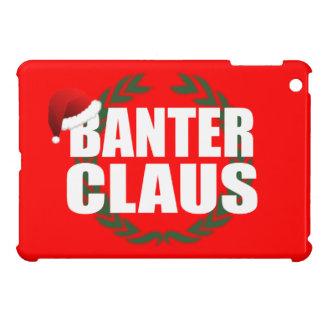 Banter Claus Clause Banter Merchant Gift Cover For The iPad Mini