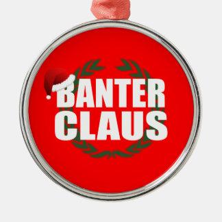 Banter Claus Clause Banter Merchant Gift Metal Ornament