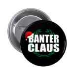 Banter Claus Pinback Buttons