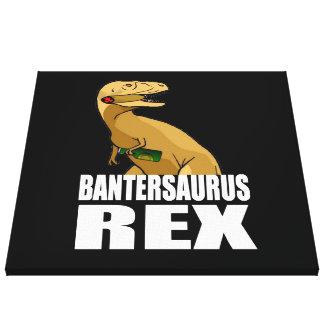 Bantersaurus Rex Banter Merchant Gift Gallery Wrap Canvas