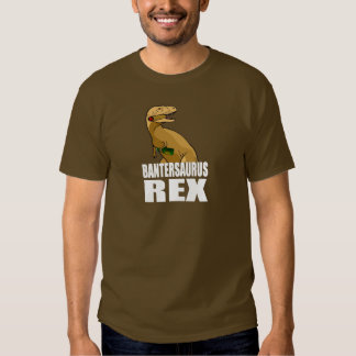 Bantersaurus Rex T-shirt